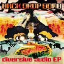 diversive audio EP/BACK DROP BOMB