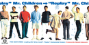 Replay/Mr.Children
