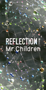 REFLECTION{Naked}/Mr.Children