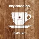 Rappuccino/GAKU-MC