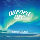 aurora arc/BUMP OF CHICKEN