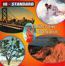CALIFORNIA DREAMIN'/Hi-STANDARD