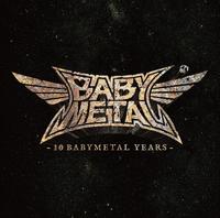 10 BABYMETAL YEARS/BABYMETAL