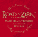 VOICE MAGICIAN III ~ROAD TO ZION~/HAN-KUN