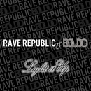 Light it Up/RAVE REPUBLIC & BOLDO
