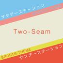 Two-Seam/KAZSIN