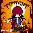 TONIGHT/HAN-KUN