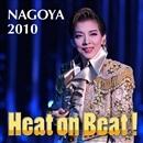 NAGOYA 2010 「Heat on Beat!」/宝塚歌劇団