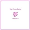 The Compilation 「夢」~Dream~/宝塚歌劇団