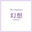 The Compilation 「幻想」~Fantasy~/宝塚歌劇団