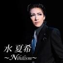 水 夏希 ~Nihilism~/宝塚歌劇団