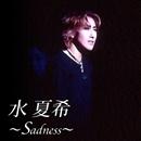 水 夏希 ~Sadness~/宝塚歌劇団