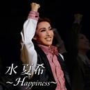水 夏希 ~Happiness~/宝塚歌劇団