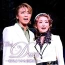 「The Duet」 ―和央ようか&花總まり―/宝塚歌劇団 宙組