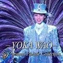 ― YOKA WAO ― Personal Parade Collection/宝塚歌劇団