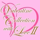 Valentine Collection with Love II/宝塚歌劇団