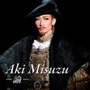Aki Misuzu -諭-/宝塚歌劇団