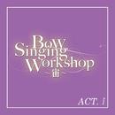 宙組 バウホール「Bow Singing Workshop ~宙~」ACT-I/宝塚歌劇団 宙組