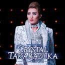 月組 全国公演('17)「CRYSTAL TAKARAZUKA-イメージの結晶-」/宝塚歌劇団 月組