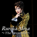 Rurika Miya ~The Premium~/宝塚歌劇団 月組