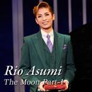 Rio Asumi The Moon Part-1/宝塚歌劇団 月組