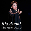 Rio Asumi The Moon Part-2/宝塚歌劇団 月組
