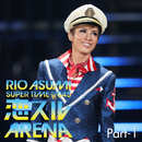 RIO ASUMI SUPER TIME@045「恋スルARENA」Part-1/宝塚歌劇団 花組