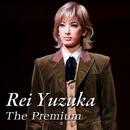 Rei Yuzuka The Premium/宝塚歌劇団 花組