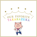 OUR FAVORITE TAKARAZUKA/宝塚歌劇団