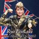 Ryo Tamaki The History(~2015)/宝塚歌劇団 月組