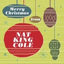 """Merry Christmas From Nat King Cole/Nat """"""""King"""""""" Cole"""