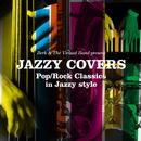 ジャジー・カヴァーズ~もしポップ&ロックの名曲がジャズに生まれ変わったら~/VARIOUS