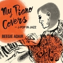My Piano Covers - J-Pop In Jazz/Beegie Adair