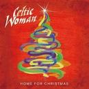Home For Christmas/Celtic Woman