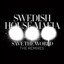 Save The World (The Remixes)/Swedish House Mafia