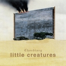 chordiary/LITTLE CREATURES