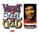 Velvet + Steel = Gold - Tom Jones 1964-1969/Tom Jones