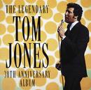 The Legendary Tom Jones - 30th Anniversary Album/Tom Jones