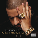 Kiss The Ring (Deluxe)/DJ Khaled