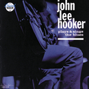 Plays & Sings The Blues/John Lee Hooker