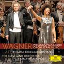 Wagner/Mottl: Wesendonck Lieder; Wagner: Preludes & Overtures/Measha Brueggergosman, The Cleveland Orchestra, Franz Welser-Möst
