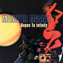 Dopes To Infinity/Monster Magnet