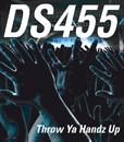 Throw Ya Handz Up/DS455