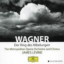 Wagner: Der Ring des Nibelungen/Metropolitan Opera Orchestra, James Levine