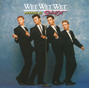 Popped In Souled Out/Wet Wet Wet
