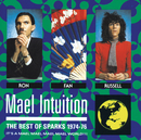 Mael Intuition: Best Of Sparks 1974-76/Sparks