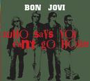 Who Says You Can't Go Home (Int'l ecd maxi)/Bon Jovi