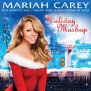 Oh Santa! All I Want For Christmas Is You (Holiday Mashup)/MARIAH CAREY