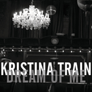 Dream Of Me EP/Kristina Train