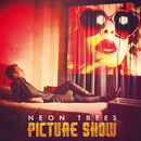 Picture Show/Neon Trees